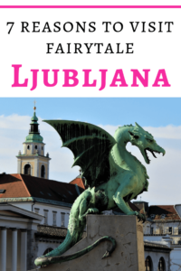 7 reasons to visit fairytale Ljubljana