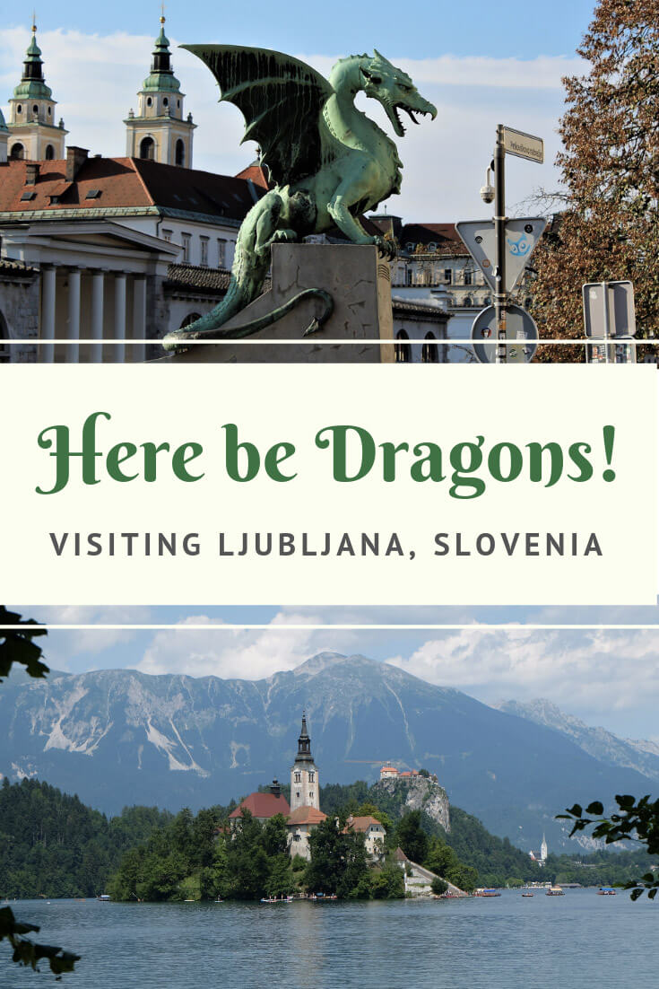 Here be dragons: visiting Ljubljana