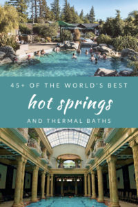 Pin it for later: 45+ of the world's best hot springs and thermal baths