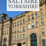 UNESCO-Listed Saltaire, Yorkshire